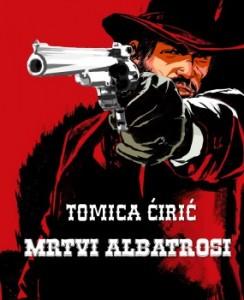 Mrtvi albatrosi - Tomica Ćirić Vertikalni 2